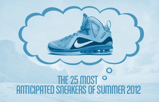 4a08e506edd The 25 Most Anticipated Sneakers of Summer 2012