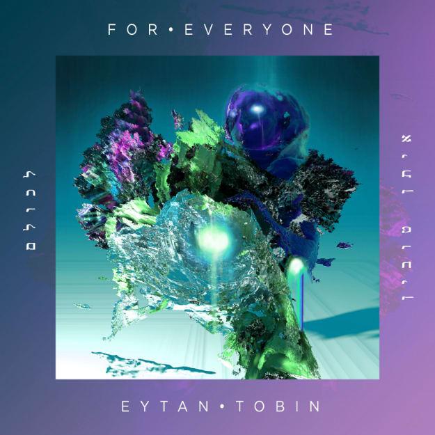 eytan-tobin-for-everyone