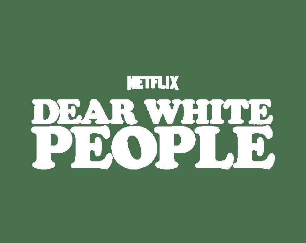 Netflix: Dear White People