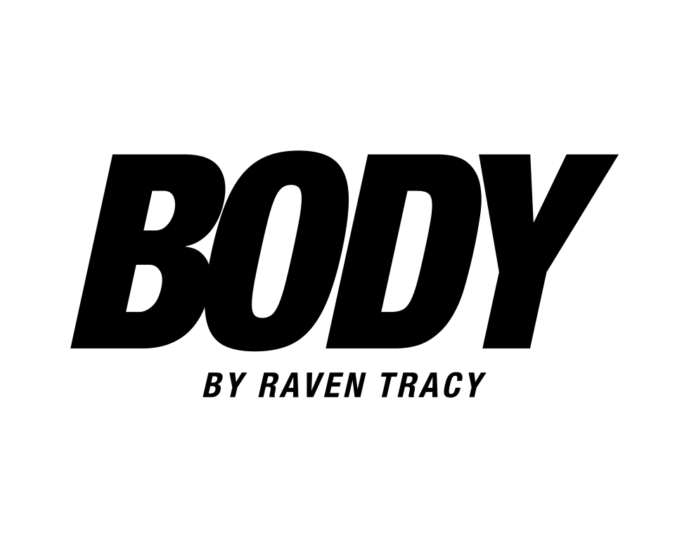 BODY BY RAVEN TRACY