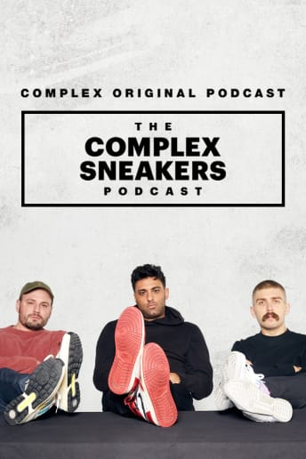 The Complex Sneakers Podcast Show