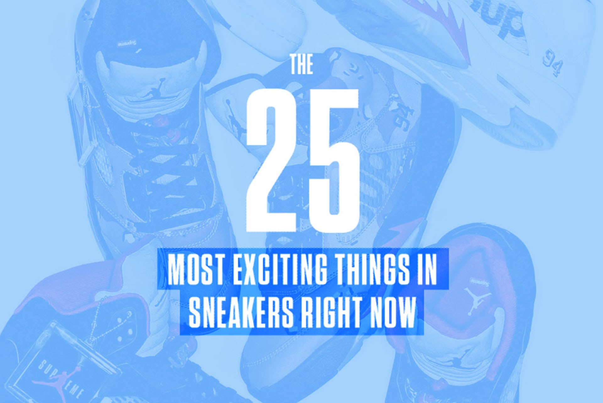 The 25 Most Exciting Things In Sneakers Right Now  3f44c3b8ca69