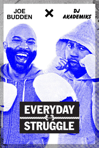 Tune in each morning to watch famed rapper Joe Budden and internet sensation DJ Akademiks square off over the biggest topics in hip-hop and pop culture.
