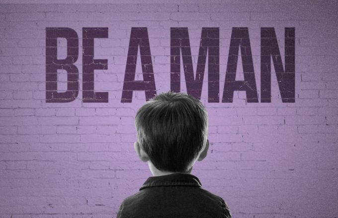 be a man masculinity