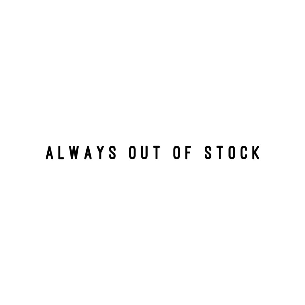 ALWAYS OUT OF STOCK