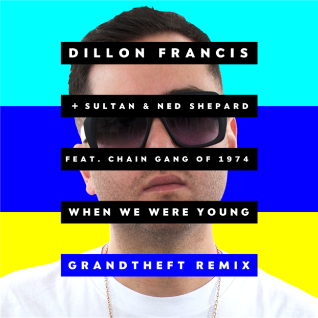 """When We Were Young: """"When We Were Young (Grandtheft Remix"""