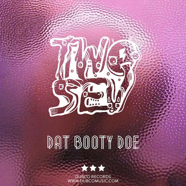 Dat-Booty-Doe_Two-Sev_Dubco