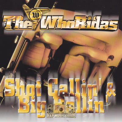 The Whoridas Whoridas Shot Callin' & Big Ballin'