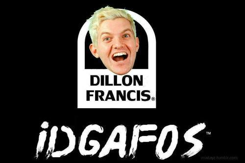 dillon francis idgafos - photo #2