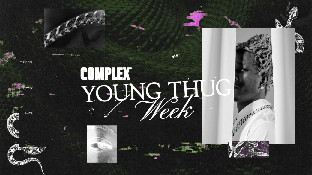 It's Young Thug Week at Complex