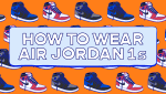 How to Wear Air Jordan 1s