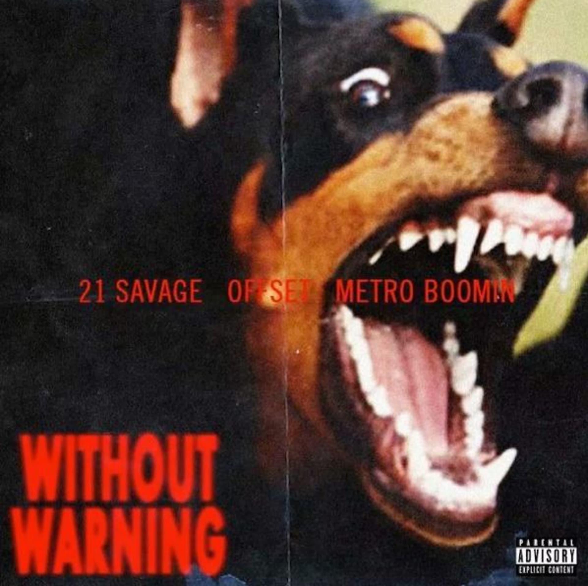 21 Savage x Offset x Metro Boomin 'Without Warning'