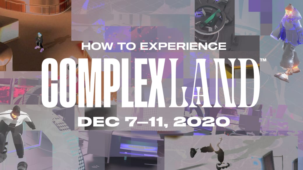 How to Experience ComplexLand 2020