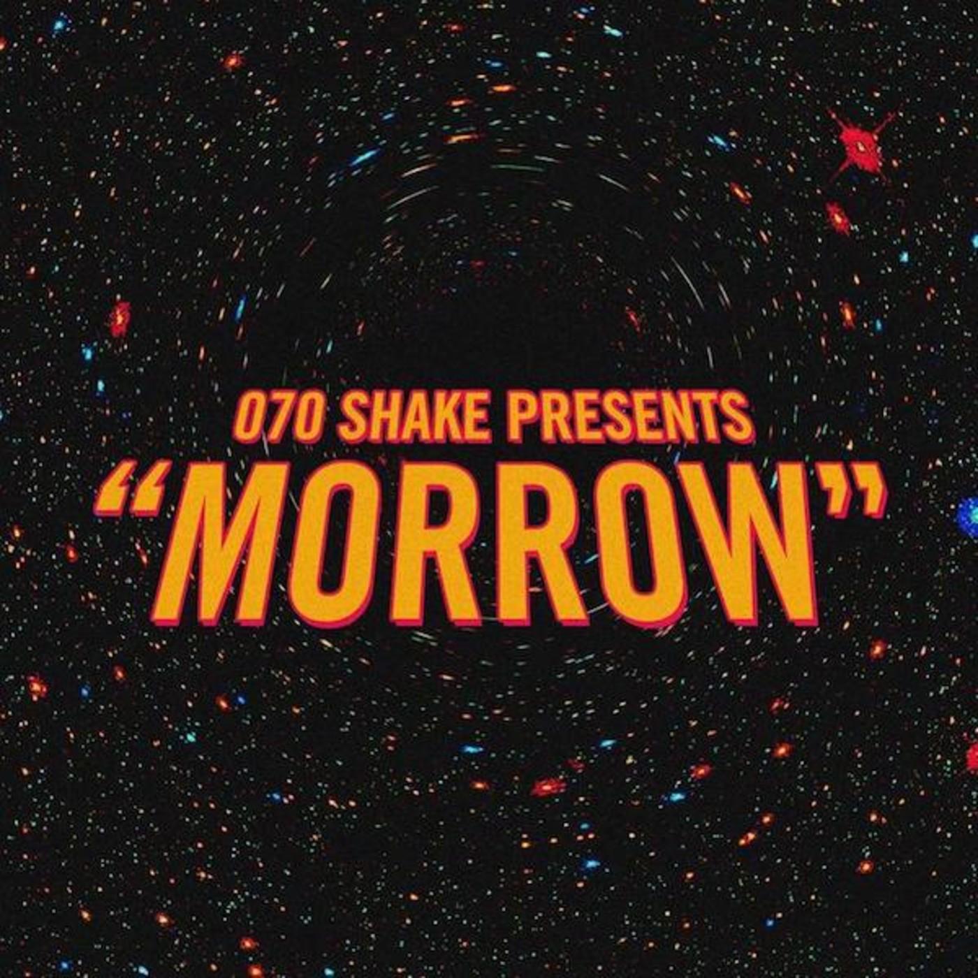 """070 Shake """"Morrow"""""""