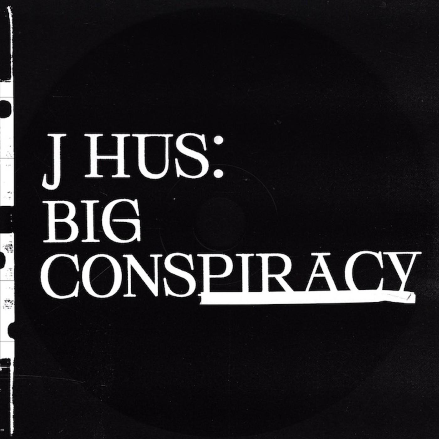 J Hus - 'Big Conspiracy'