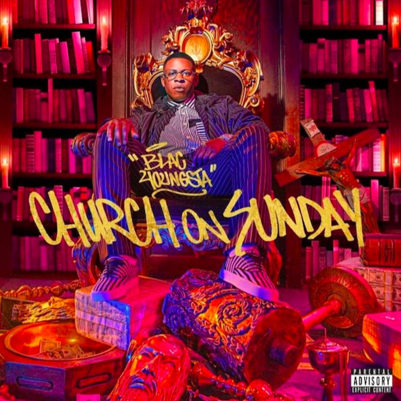 Blac Youngsta 'Church on Sunday'