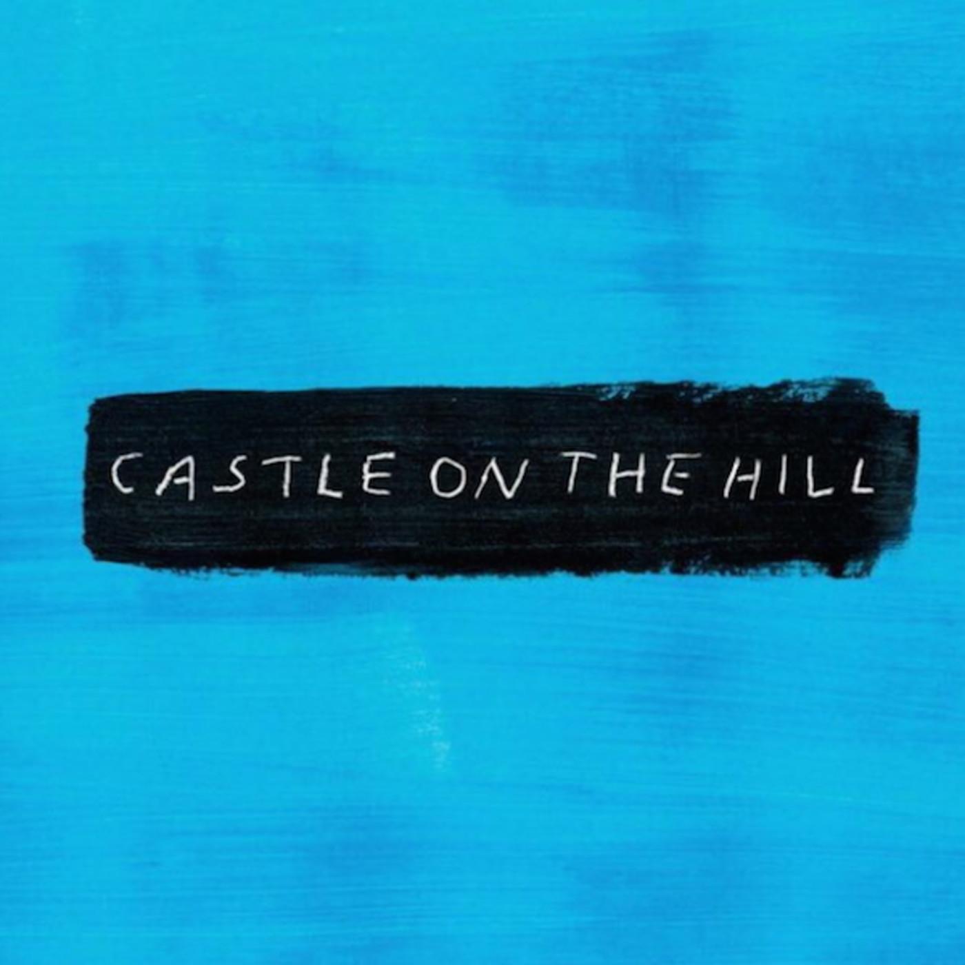 "Ed Sheeran ""Castle on the Hill"""
