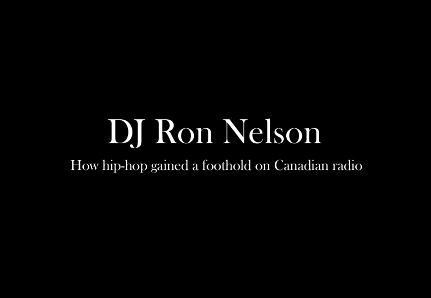 Canadian Hip-Hop Heads Owe A Lot To Ron Nelson And His Fantastic Voyage