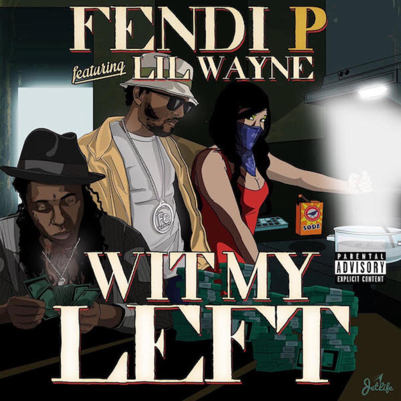 """Single art for Fendi P song """"Wit My Left"""""""