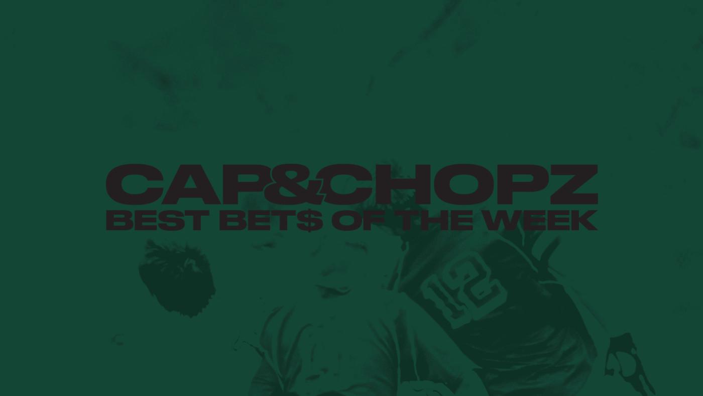 Cap Chopz Best Bets of the Week Green 2019