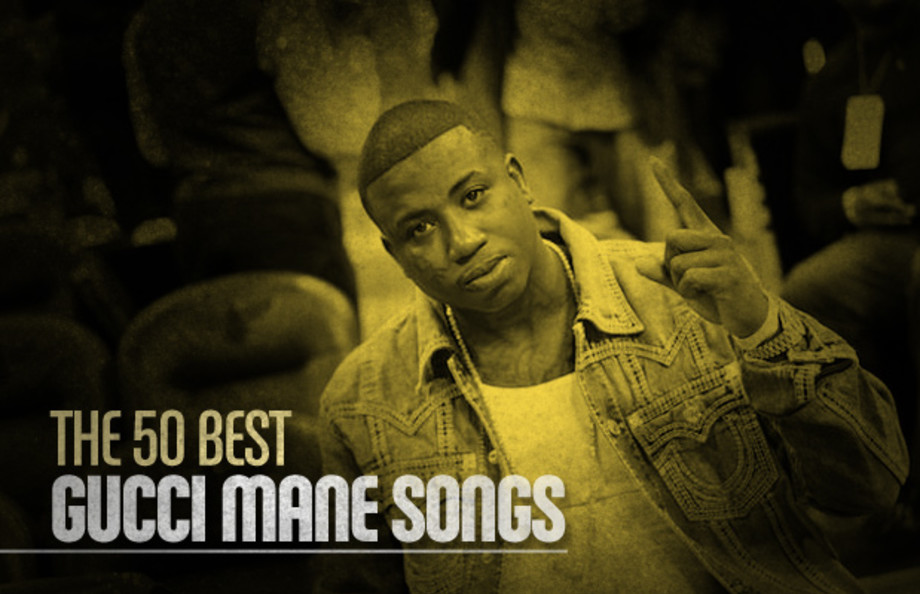 The 50 Best Gucci Mane Songs