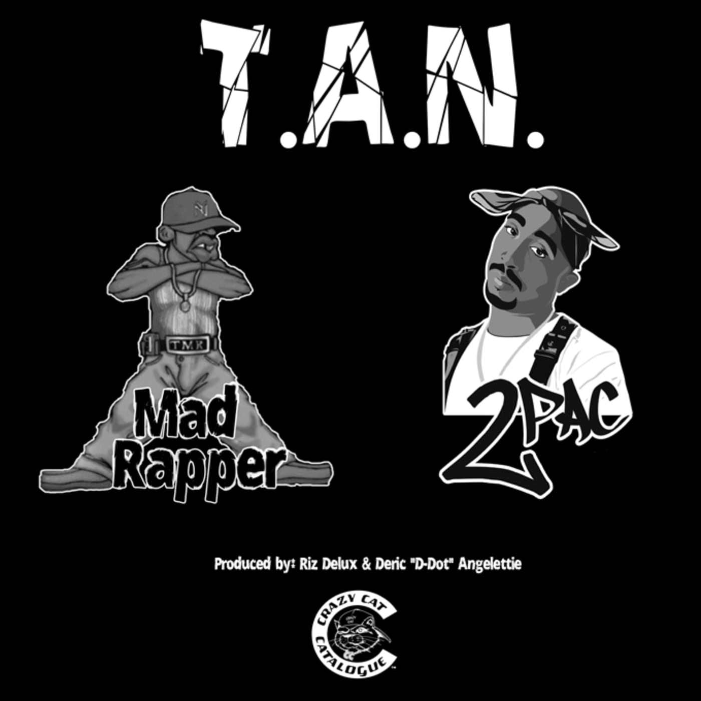 """The Mad Rapper f/ 2Pac """"T.A.N."""""""