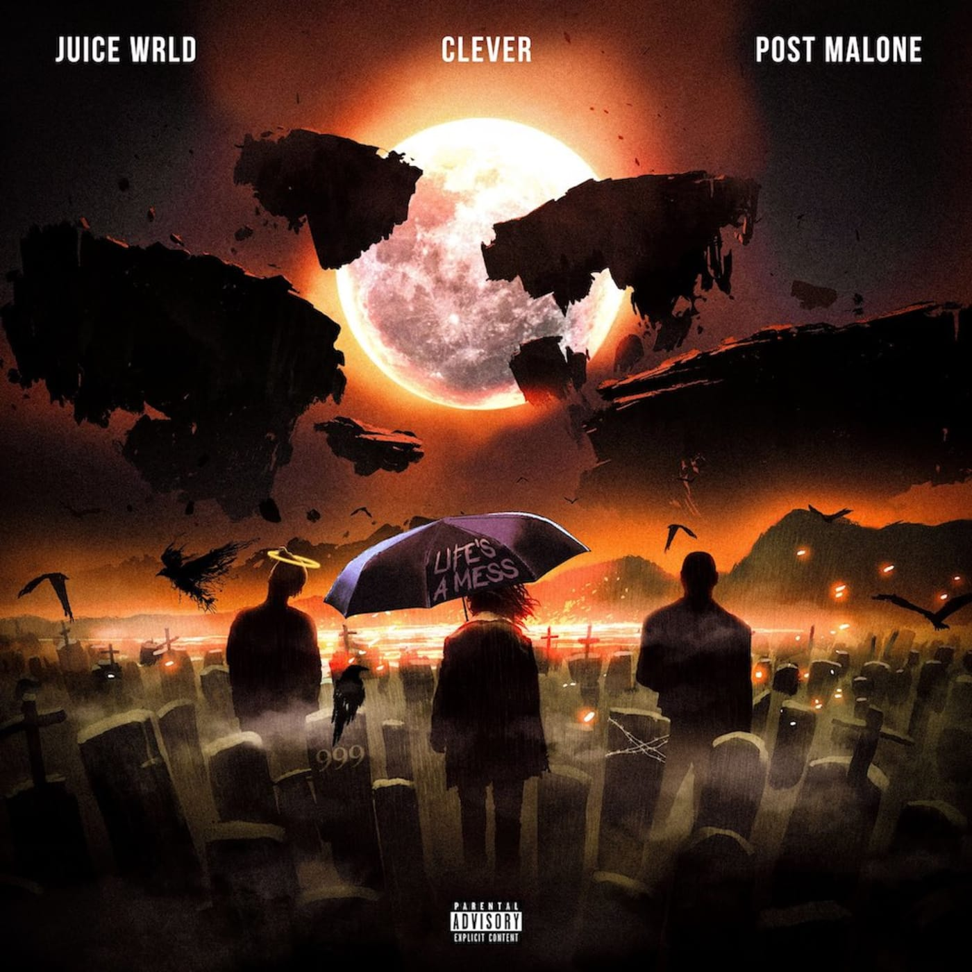 """Clever """"Life's a Mess"""" f/ Juice WRLD and Post Malone"""