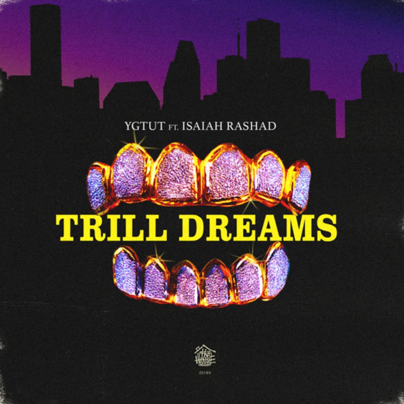 "YGTUT f/ Isaiah Rashad ""Trill Dreams"" Premiere"