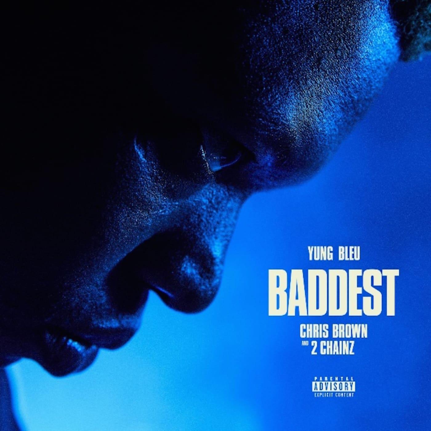 Yung Bleu — Baddest (feat Chris Brown and 2 Chainz)