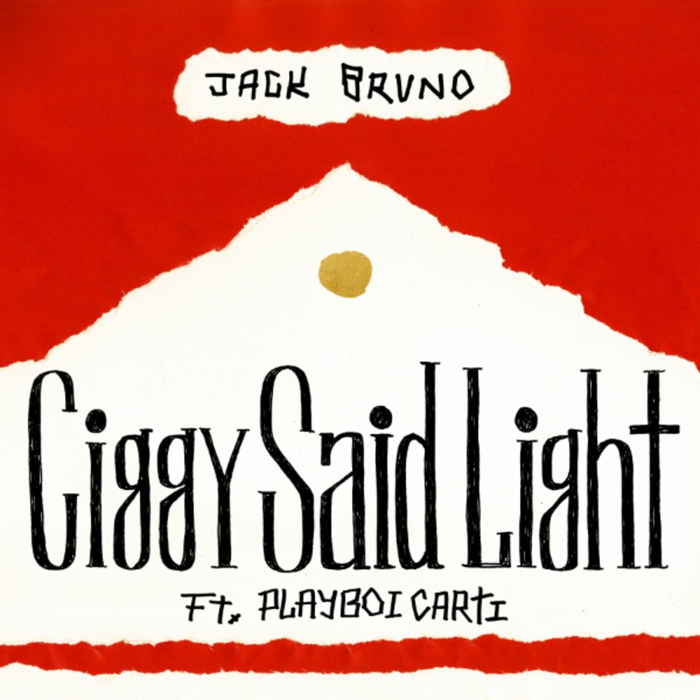 ciggy said light