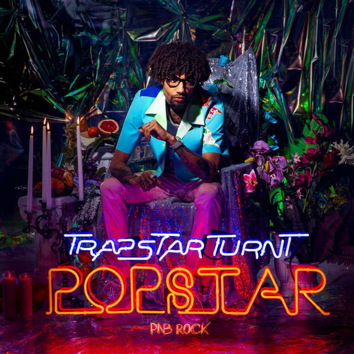 PnB Rock 'TrapStar Turnt PopStar'