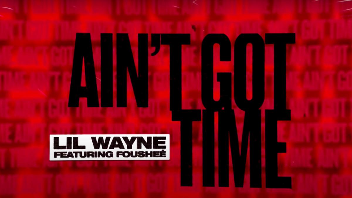 Лил Уэйн поделился новым треком «Ain't Got Time» от Fousheé