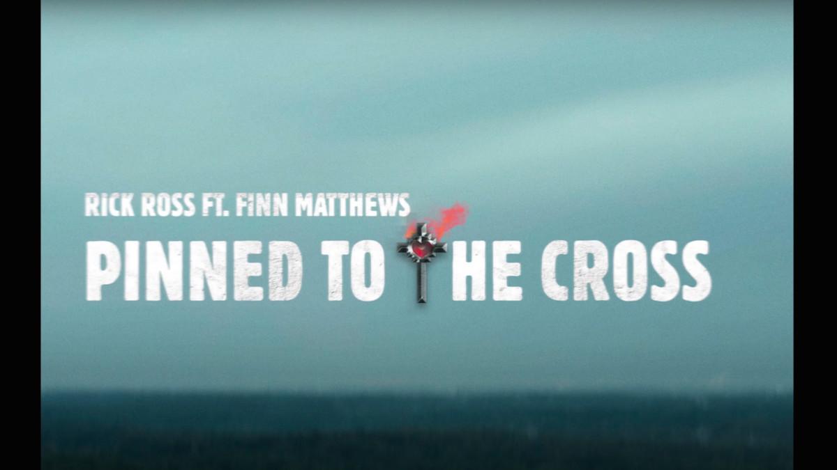 "Watch the Video for Rick Ross' Latest Single ""Pinned to the Cross"" f/ Finn Matthews"