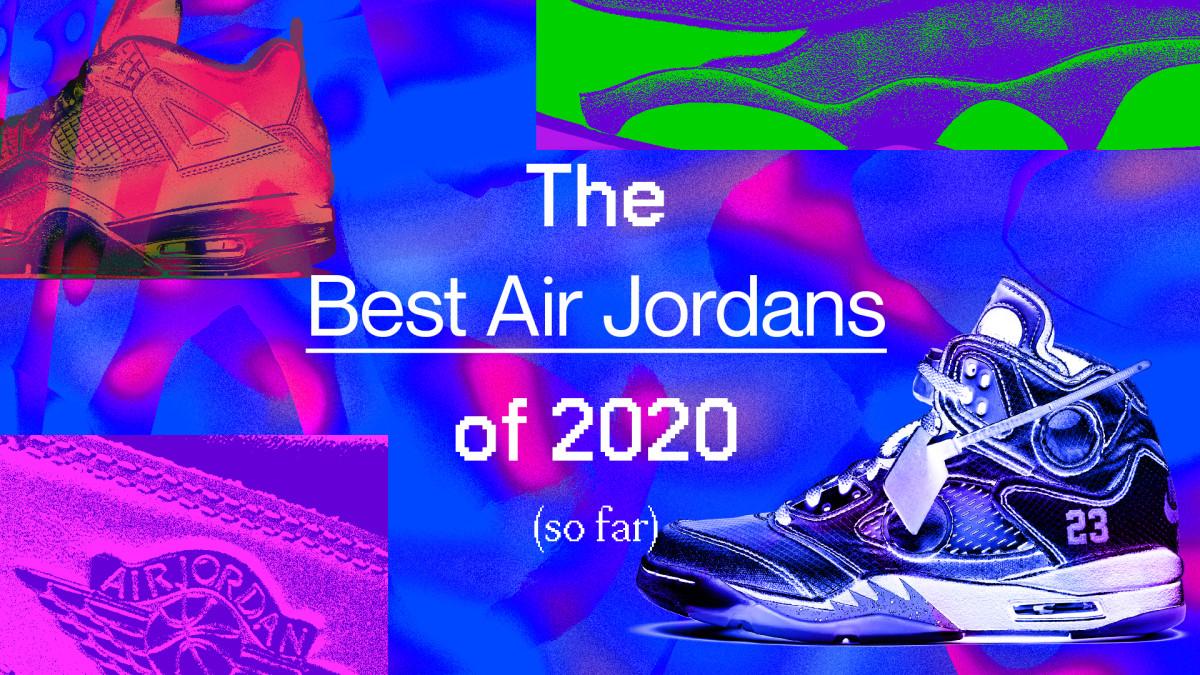 The Best Air Jordans of 2020 (So Far)