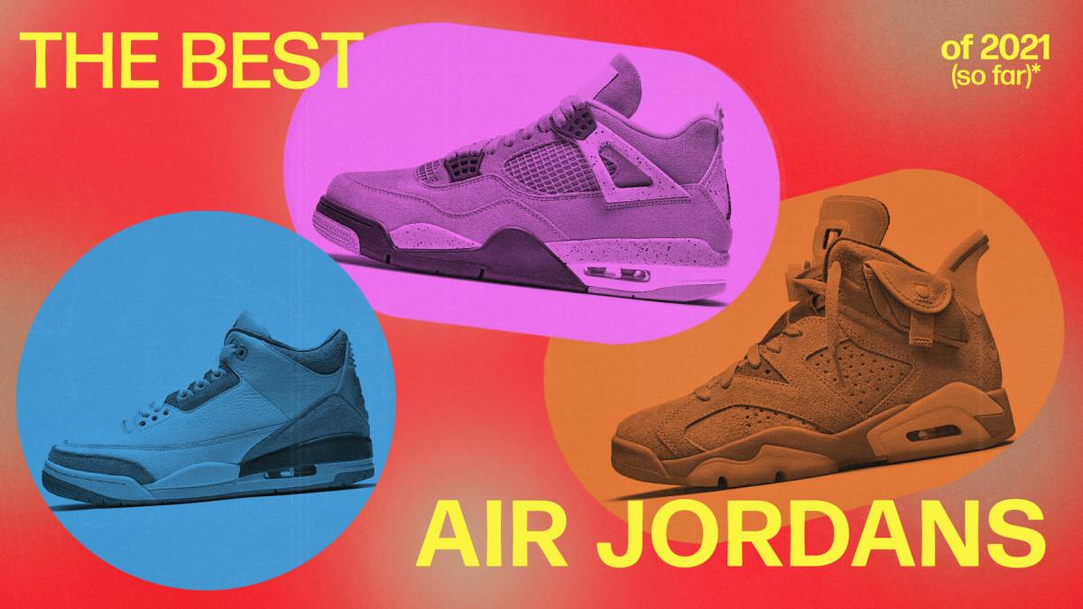 best air jordans 2021 so far.