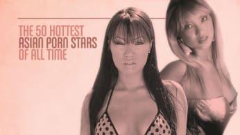 50 Hottest Asian Porn Stars