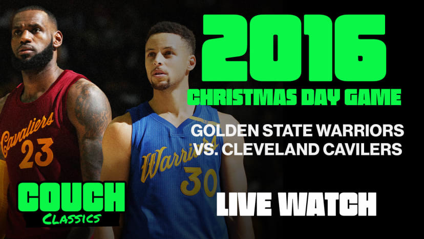 Couch Classics Premiere - Warriors @ Cavaliers, Christmas Day 2016