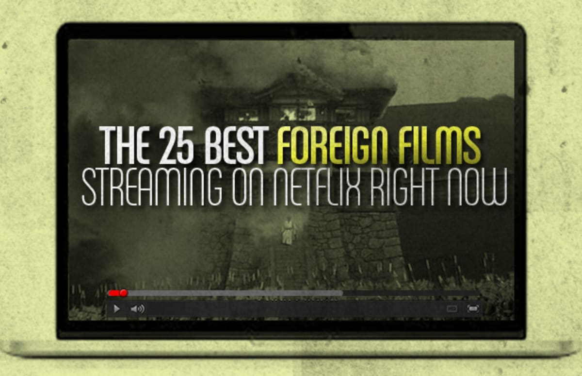 The 25 Best Foreign Movies Streaming on Netflix Right Now