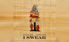 """This is Wyclef Jean's song """"I Swear"""" featuring Young Thug."""