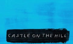 "Ed Sheeran ""Castle on the Hill"""