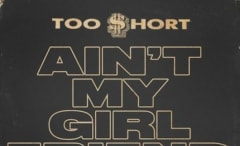 """Too Short """"Ain't My Girlfriend"""" f/ French Montana, Jeremih, and Ty Dolla Sign"""