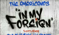 "This is The Americanos single art for ""In My Foreign."""