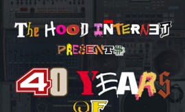 The Hood Internet Presents 40 Years of Hip-Hop