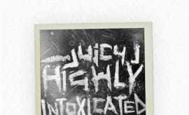 Juicy J 'Highly Intoxicated' Mixtape