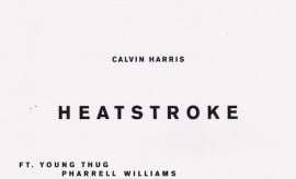 "Calvin Harris ""Heatstroke,"" f/ Ariana Grande, Young Thug, and Pharrell"