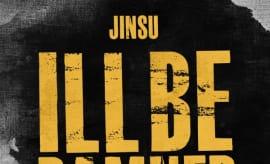 """Jinsu """"I'll Be Damned."""""""