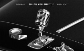 "Gucci Mane ""Drop Top Wizop Freestyle"""