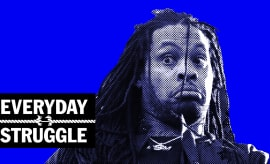 Waka Flocka on Everyday Struggle.