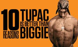 10 Reasons Tupac Is Better Than Biggie