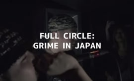 Full Circle: Grime In Japan doc
